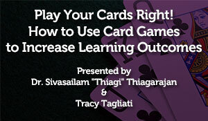 Play Your Cards Right! How to Use Card Games to Increase Learning Outcomes