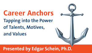 Career Anchors: Tapping into the Power of Talents, Motives, and Values