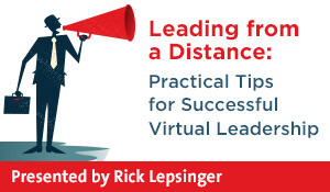 Leading from a Distance: Practical Tips for Successful Virtual Leadership