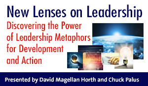 New Lenses on Leadership: Discovering the Power of Leadership Metaphors for Development and Action