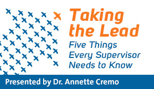 Taking the Lead: Five Things Every Supervisor Needs to Know