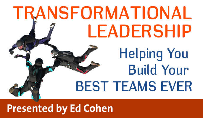 Transformational Leadership: Helping you build your Best Teams Ever