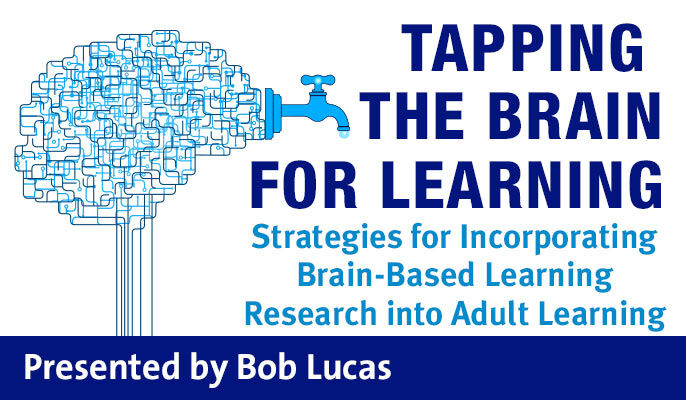 Tapping the Brain for Learning: Strategies for Incorporating Brain-Based Learning Research into Adult Learning