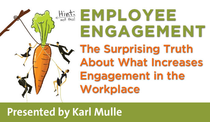 Employee Engagement: The Surprising Truth About What Increases Engagement in the Workplace