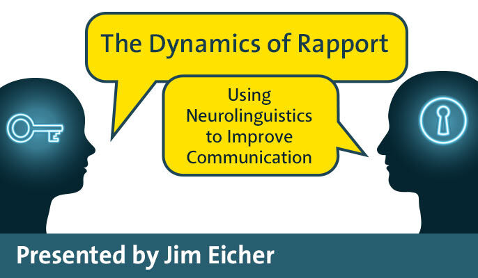 The Dynamics of Rapport: Using Neurolinguistics to Improve Communication