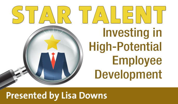 Star Talent: Investing in High-Potential Employee Development
