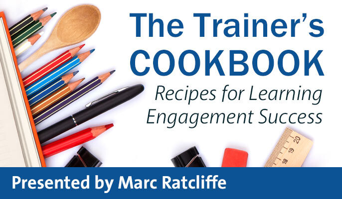 The Trainer's Cookbook: Recipes for Learning Engagement Success