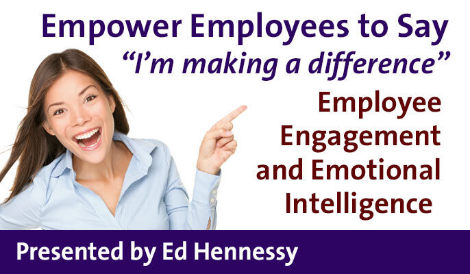 "Empower Employees to Say ""I'm making a difference"": Employee Engagement and Emotional Intelligence"