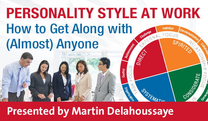 Personality Style at Work: How to Get Along with (Almost) Anyone.