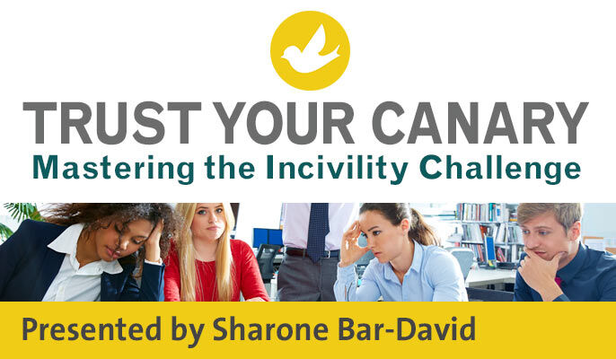 Trust Your Canary—Mastering the Incivility Challenge