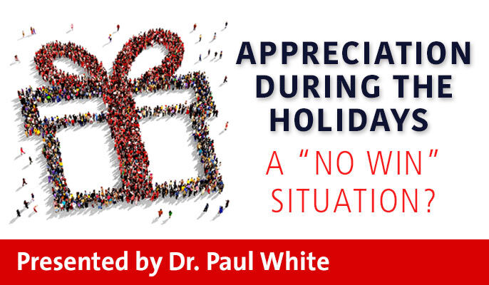 "Appreciation During the Holidays- A ""No Win"" Situation?"