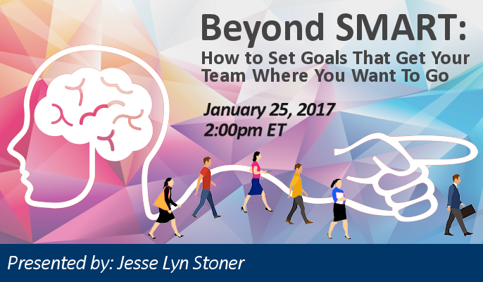 Beyond SMART: How to Set Goals That Get Your Team Where You Want To Go
