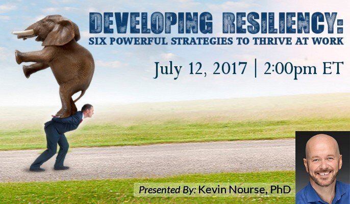 Developing Resiliency: Six Powerful Strategies to Thrive at Work