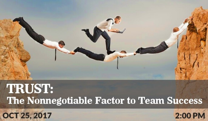 Trust: The Nonnegotiable Factor to Team Success