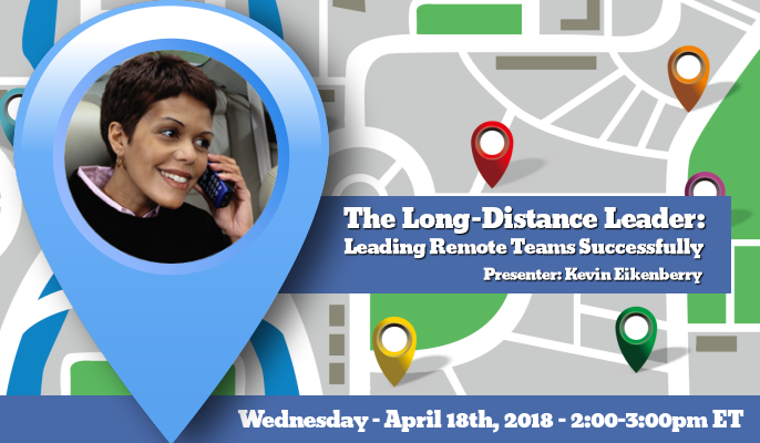 The Long-Distance Leader: Leading Remote Teams Successfully