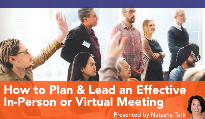 How to Plan and Lead an Effective In-Person or Virtual Meeting