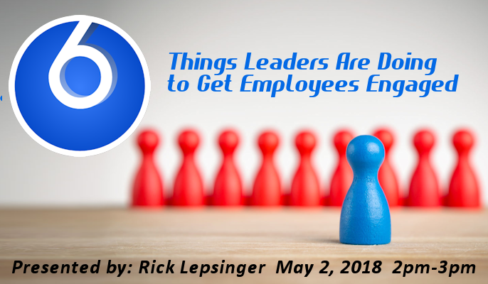 6 Things Leaders Are Doing to Get Employees Engaged