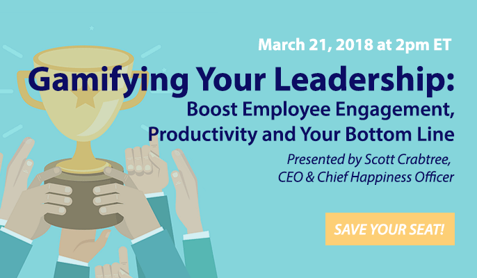 Gamifying Your Leadership: Boost Employee Engagement, Productivity and Your Bottom Line