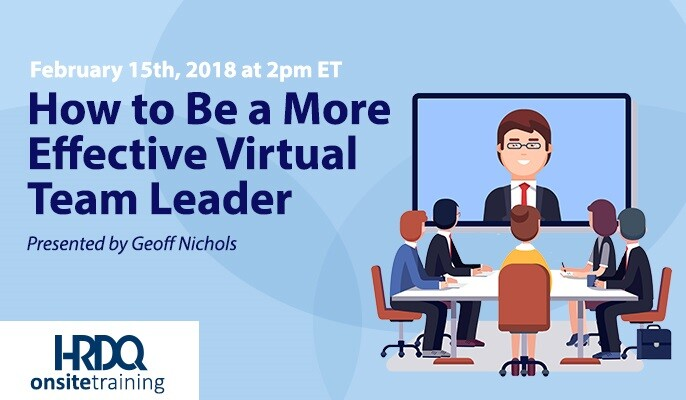 How to Be a More Effective Virtual Team Leader