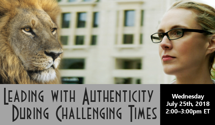 Leading with Authenticity during Challenging Times