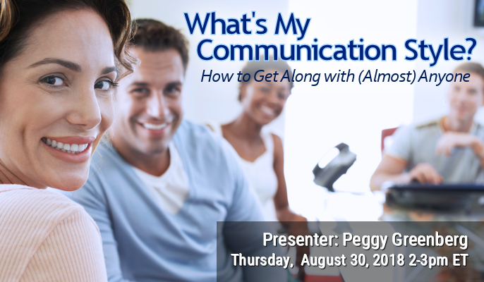 What's My Communication Style: How to Get Along with (Almost) Anyone.