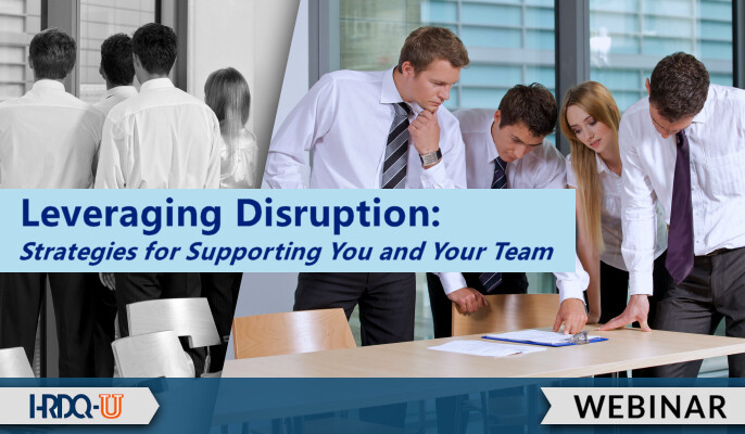 Leveraging Disruption: Strategies for Supporting You and Your Team