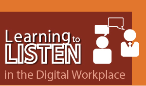 Learning to Listen in the Digital Workplace
