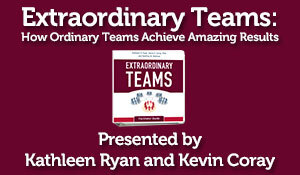 Extraordinary Teams: How Ordinary Teams Achieve Amazing Results