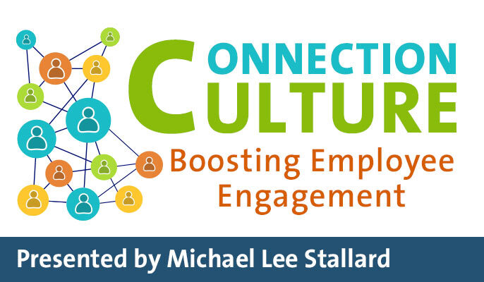 Connection Culture: Boosting Employee Engagement