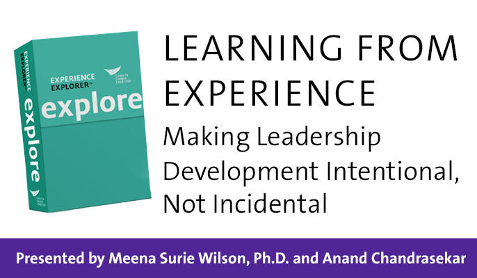 Learning from Experience: Making Leadership Development Intentional, Not Incidental