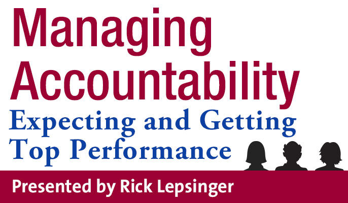 Managing Accountability: Expecting and Getting Top Performance