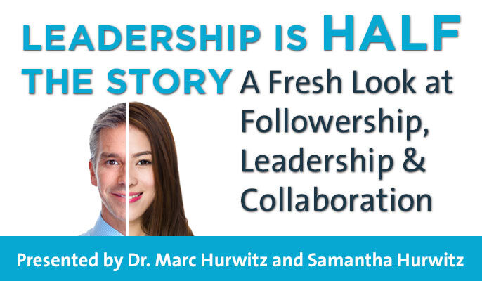 Leadership is Half the Story: A Fresh Look at Followership, Leadership & Collaboration
