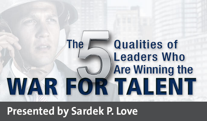The 5 Qualities of Leaders Who Are Winning the War for Talent