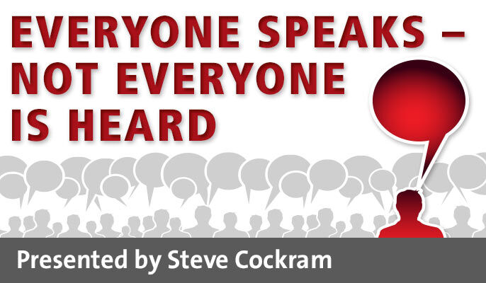 Everyone Speaks – Not Everyone is Heard