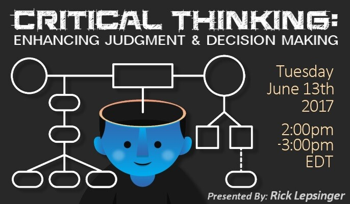 Critical Thinking: Enhancing Judgment and Decision Making