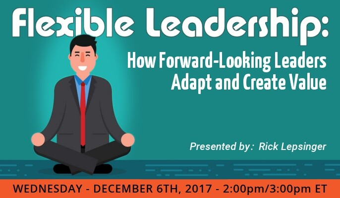 Flexible Leadership: How Forward-Looking Leaders Adapt and Create Value