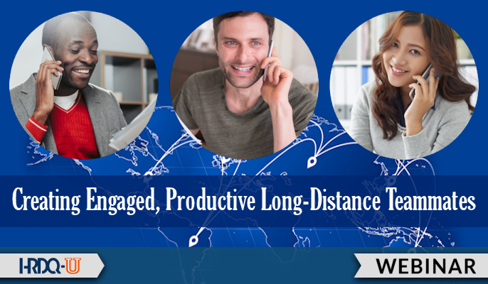 Creating Engaged, Productive Long-Distance Teammates