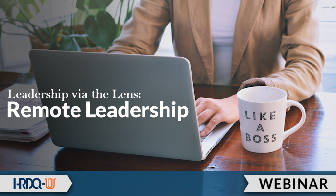 Leadership via the Lens: Remote Leadership