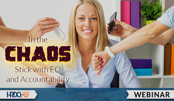 In the Chaos, Stick with EQ and Accountability