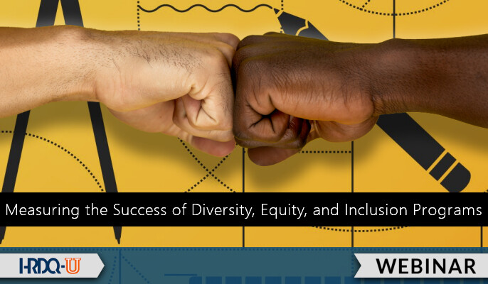 Measuring the Success of Diversity, Equity, and Inclusion Programs   HRDQ-U