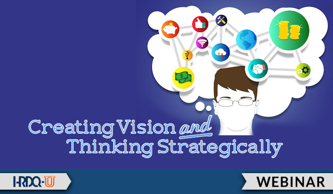 HRDQ-U Webinar | Creating Vision and Thinking Strategically