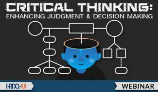 HRTDQ-U Webinar | Critical Thinking Enhancing Judgment and Decision Making