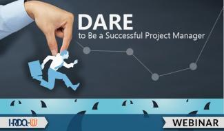 HRDQ-U Webinar | DARE to Be a Successful Project Manager