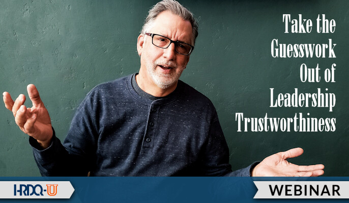 HRDQ-U Webinar | Take the Guesswork Out of Leadership Trustworthiness