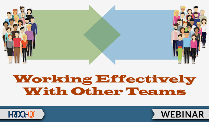 HRDQ-U Webinars | Working Effectively With Other Teams