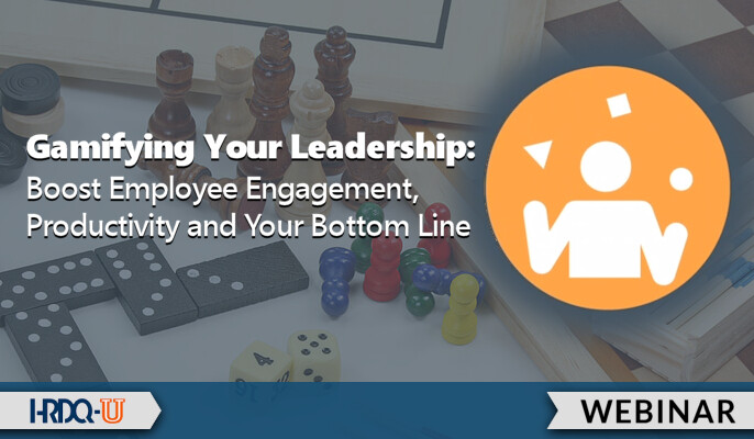 HRDQ-U Webinar | Gamifying Your Leadership: Boost Employee Engagement, Productivity and Your Bottom Line
