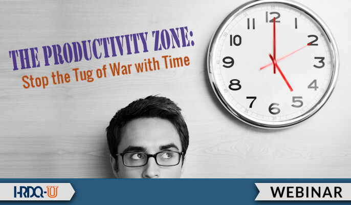 HRDQ-U Webinar | The Productivity Zone: Stop the Tug of War with Time